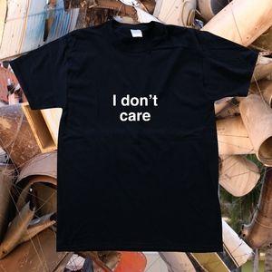 I DONT CARE shirt